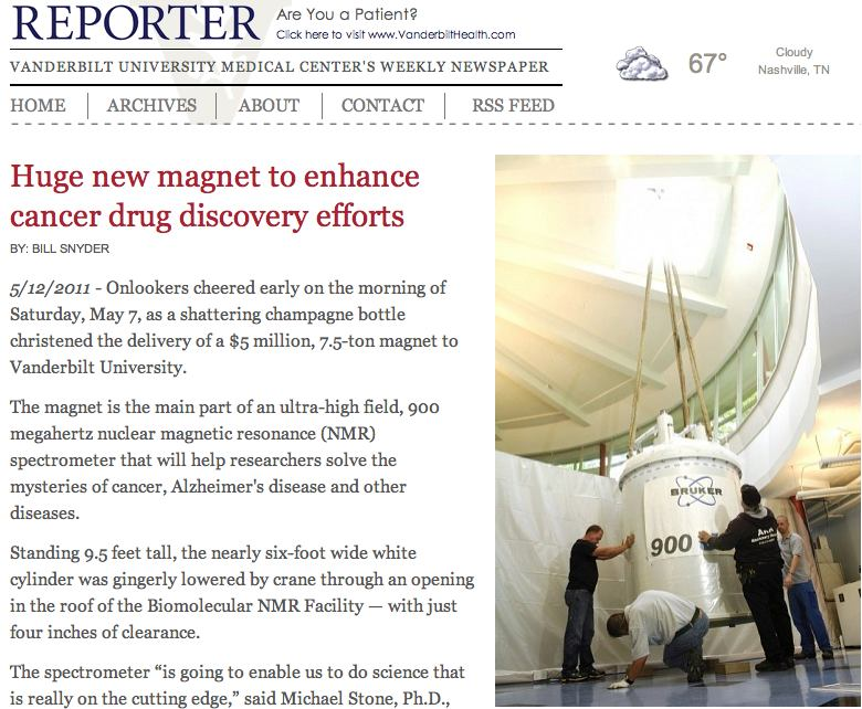 Huge new magnet to enhance cancer drug discovery efforts (05/12/11), http://www.mc.vanderbilt.edu/reporter/index.html?ID=10722